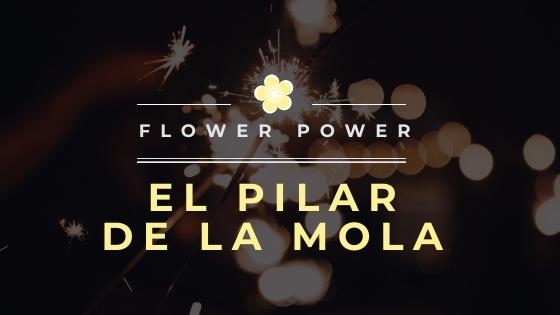 Flower Power El Pilar de la Mola