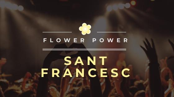 Flower Power Sant Francesc
